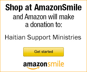 Shop at AmazonSmile and Amazon will make a donation to Haitian Support Ministries. Click here to get started.